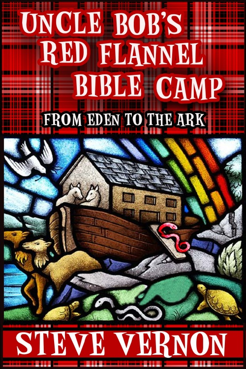 Uncle Bob S Red Flannel Bible Camp From Eden To The Ark Yours In Storytelling