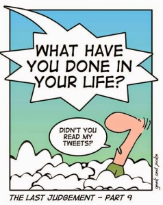 Now - if you click THIS cartoon it will take you to an earlier blog entry I wrote - NINE RULES FOR EFFECTIVE TWEETING - IN TWEETS!